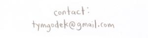 write me: tymgode(at)gmail(dot)com